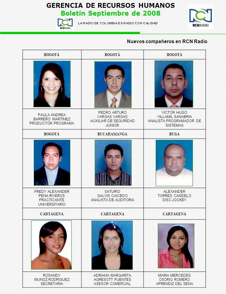 GERENCIA DE RECURSOS HUMANOS Boletín Septiembre de 2008 BOGOTÁ PAULA ANDREA BARRERO MARTINEZ PRODUCTOR PROGRAMA PEDRO ARTURO VARGAS AUXILIAR DE SEGURI