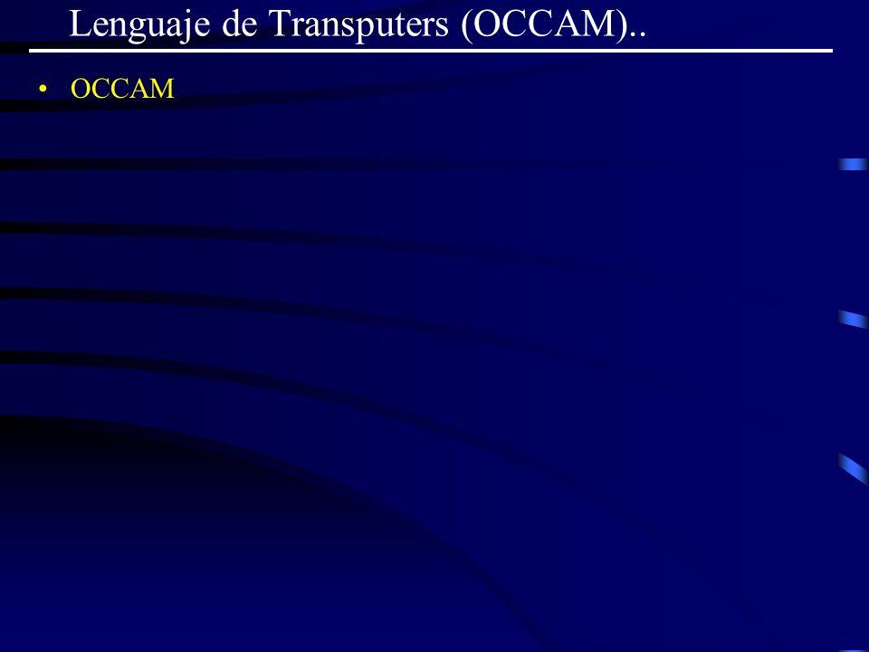 Lenguaje de Transputers (OCCAM).. OCCAM