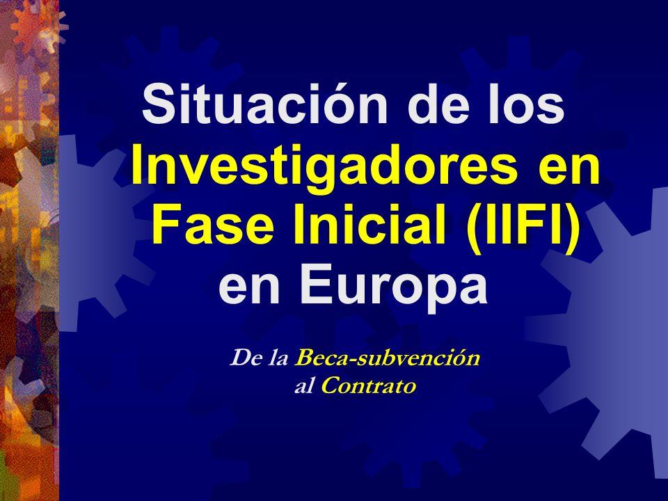 Situación de los Investigadores en Fase Inicial (IIFI) en Europa De la Beca-subvención al Contrato