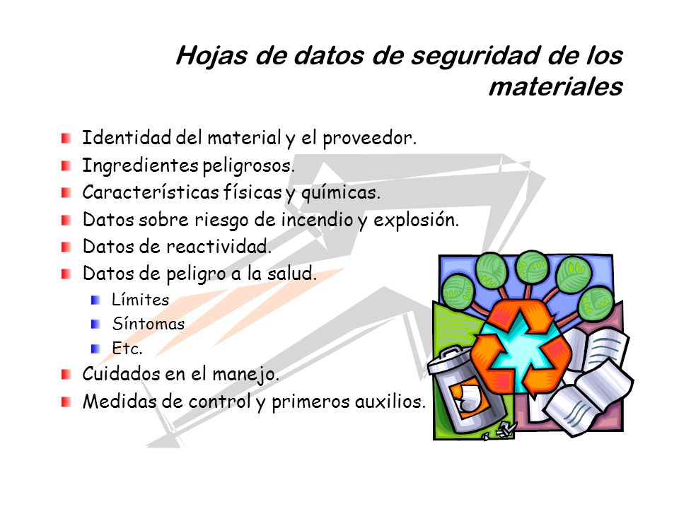 Hojas de datos de seguridad de los materiales Identidad del material y el proveedor. Ingredientes peligrosos. Características físicas y químicas. Dato