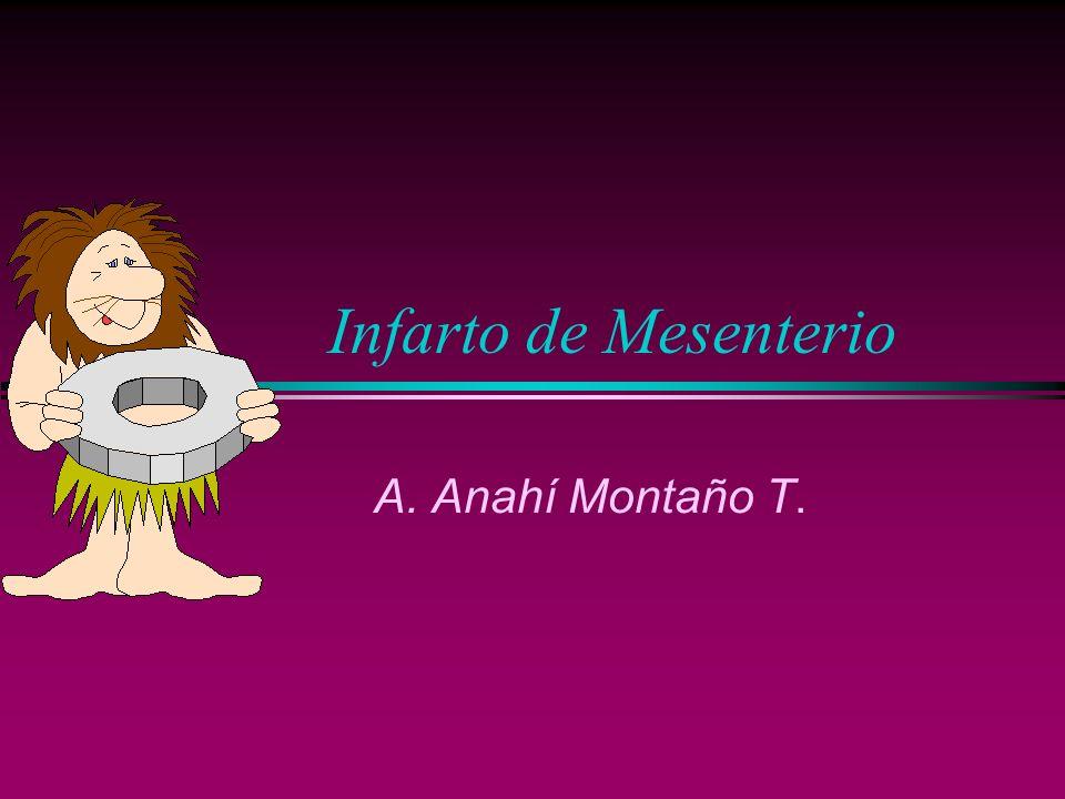 Infarto de Mesenterio A. Anahí Montaño T.