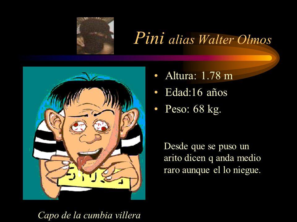 Pollo alias Bin Laden Altura: 1,60 Edad: 21 Peso: Ronda los 200 kg.
