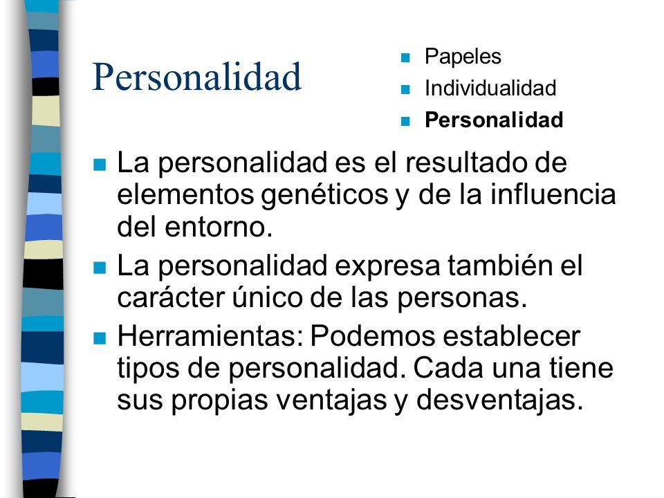 Personalidad n La personalidad es el resultado de elementos genéticos y de la influencia del entorno. n La personalidad expresa también el carácter ún