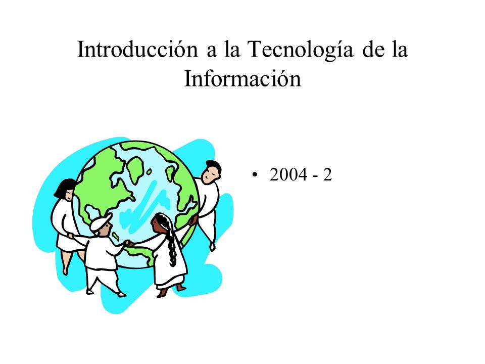 2004 - 2 Introducción a la Tecnología de la Información