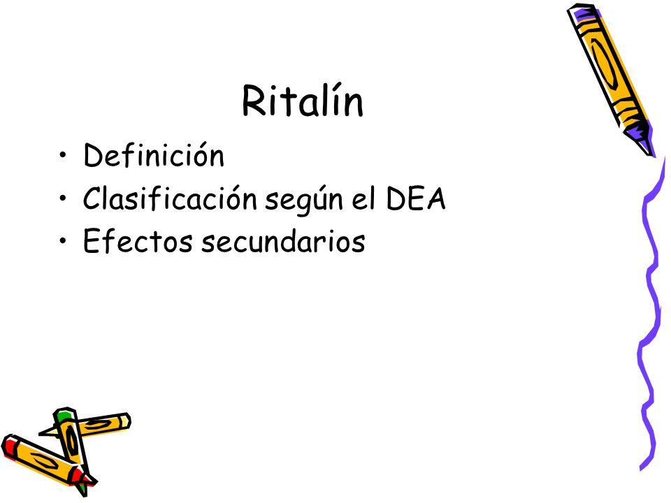 Ritalín Definición Clasificación según el DEA Efectos secundarios