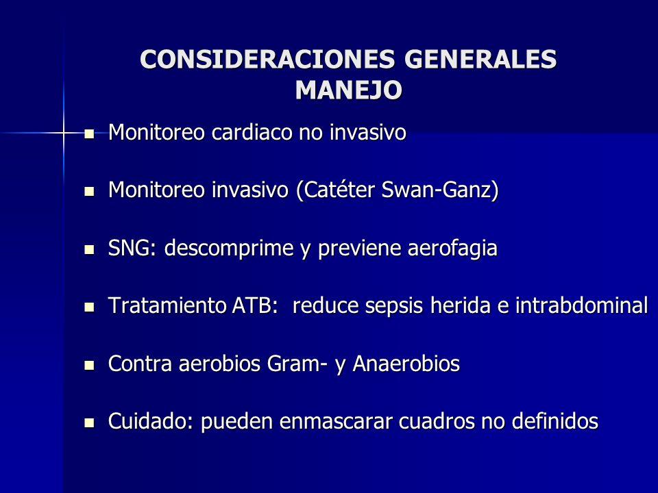 CONSIDERACIONES GENERALES MANEJO Monitoreo cardiaco no invasivo Monitoreo cardiaco no invasivo Monitoreo invasivo (Catéter Swan-Ganz) Monitoreo invasi