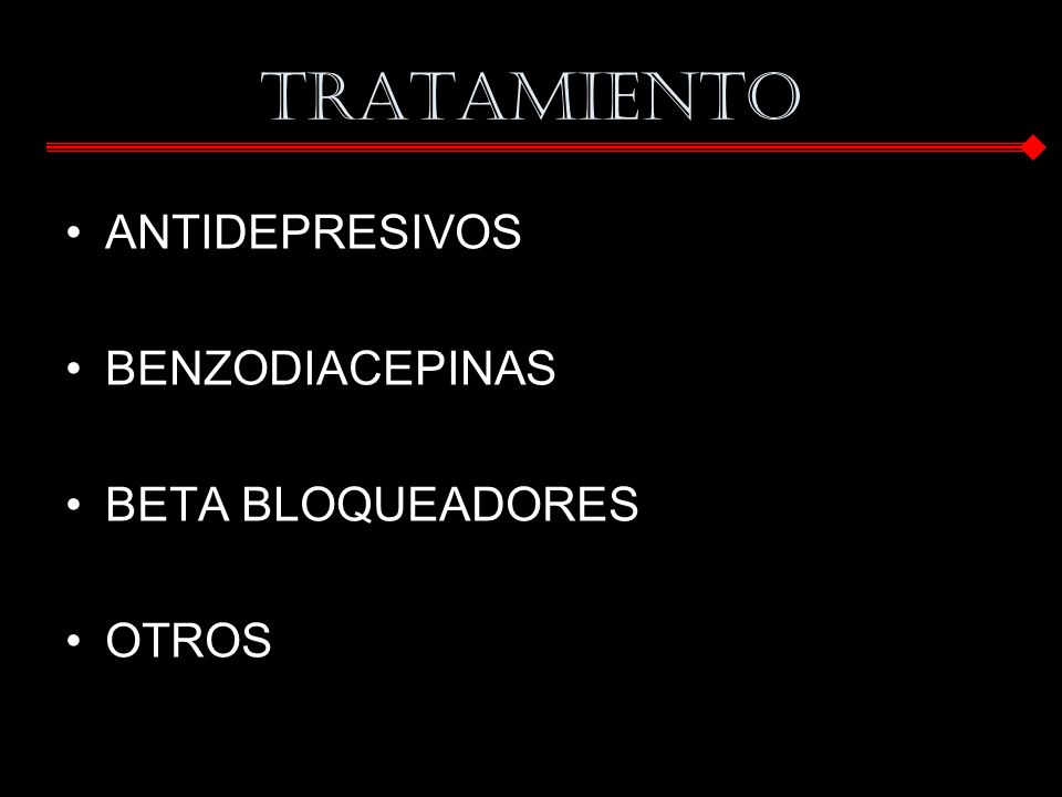 TRATAMIENTO ANTIDEPRESIVOS BENZODIACEPINAS BETA BLOQUEADORES OTROS