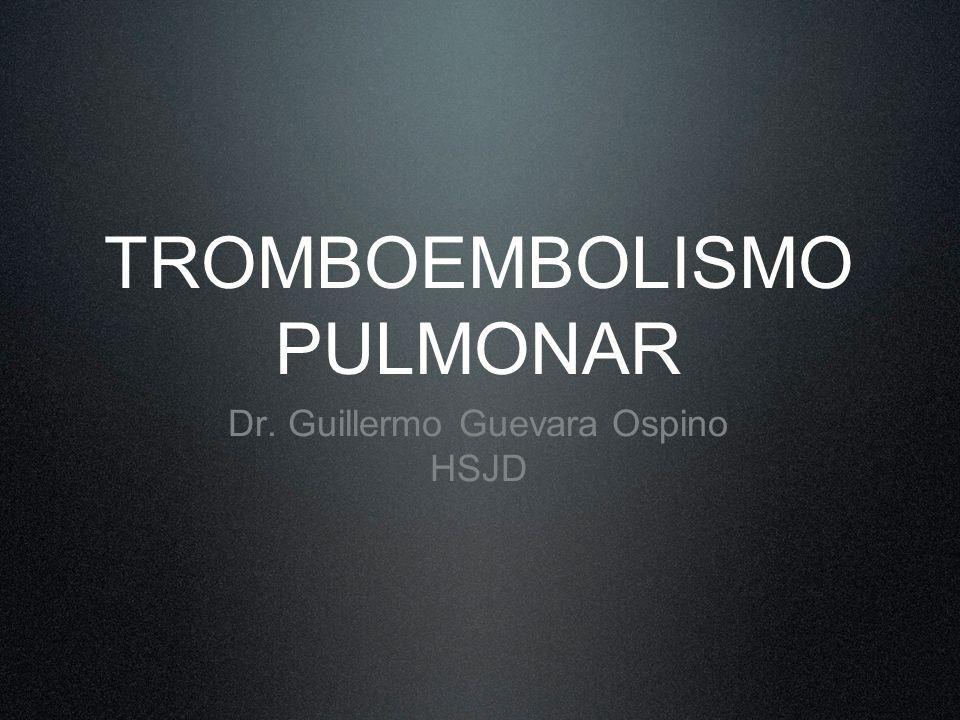 TROMBOEMBOLISMO PULMONAR Trastorno común y letal de diagnóstico difícil, en donde sólo 10% a 30% de las muertes por TEP son diagnosticadas.