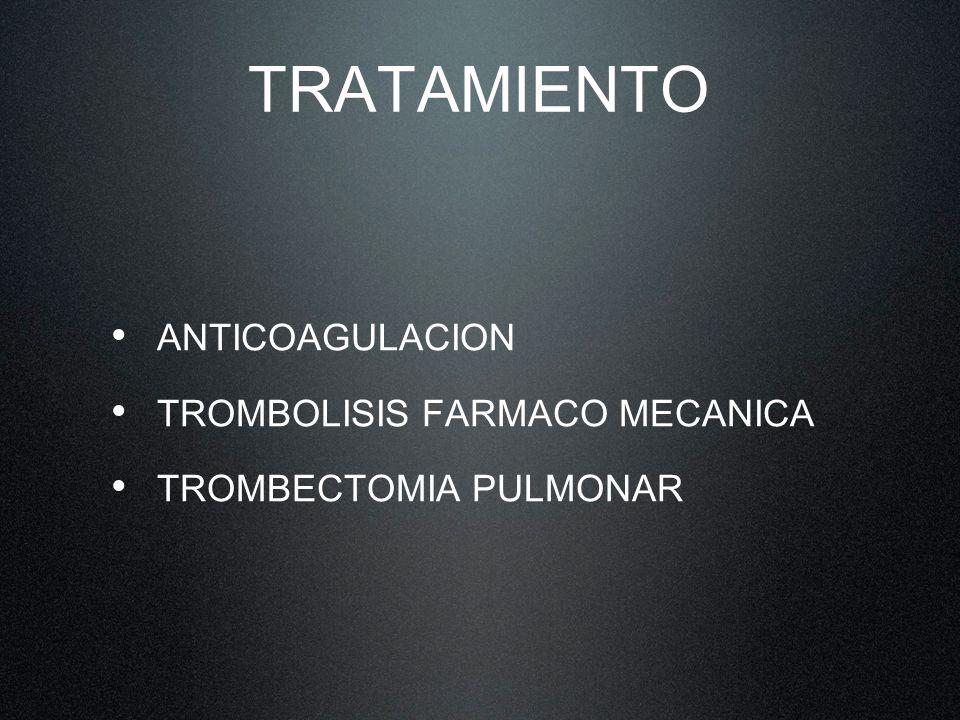 TRATAMIENTO ANTICOAGULACION TROMBOLISIS FARMACO MECANICA TROMBECTOMIA PULMONAR