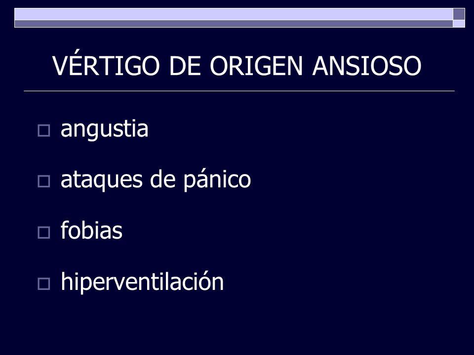 VÉRTIGO DE ORIGEN ANSIOSO angustia ataques de pánico fobias hiperventilación