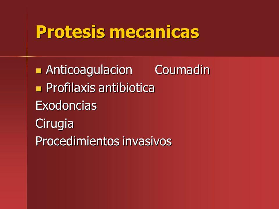 Protesis mecanicas Anticoagulacion Coumadin Anticoagulacion Coumadin Profilaxis antibiotica Profilaxis antibioticaExodonciasCirugia Procedimientos inv
