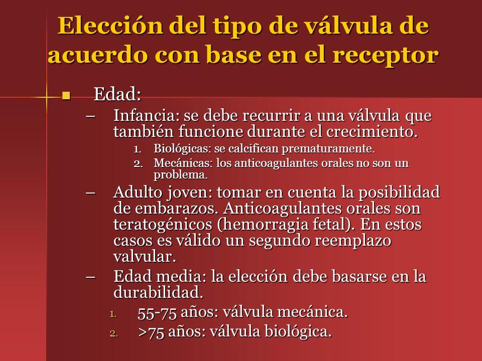 Elección del tipo de válvula de acuerdo con base en el receptor Edad: Edad: –Infancia: se debe recurrir a una válvula que también funcione durante el