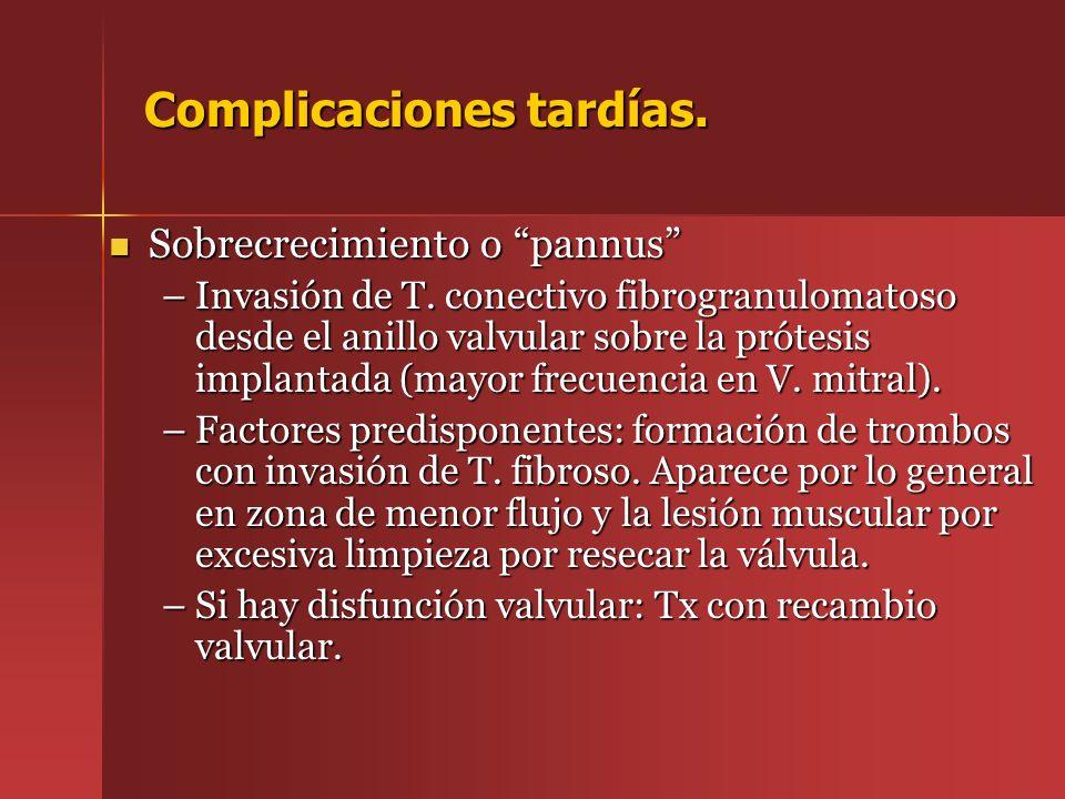 Sobrecrecimiento o pannus Sobrecrecimiento o pannus –Invasión de T. conectivo fibrogranulomatoso desde el anillo valvular sobre la prótesis implantada