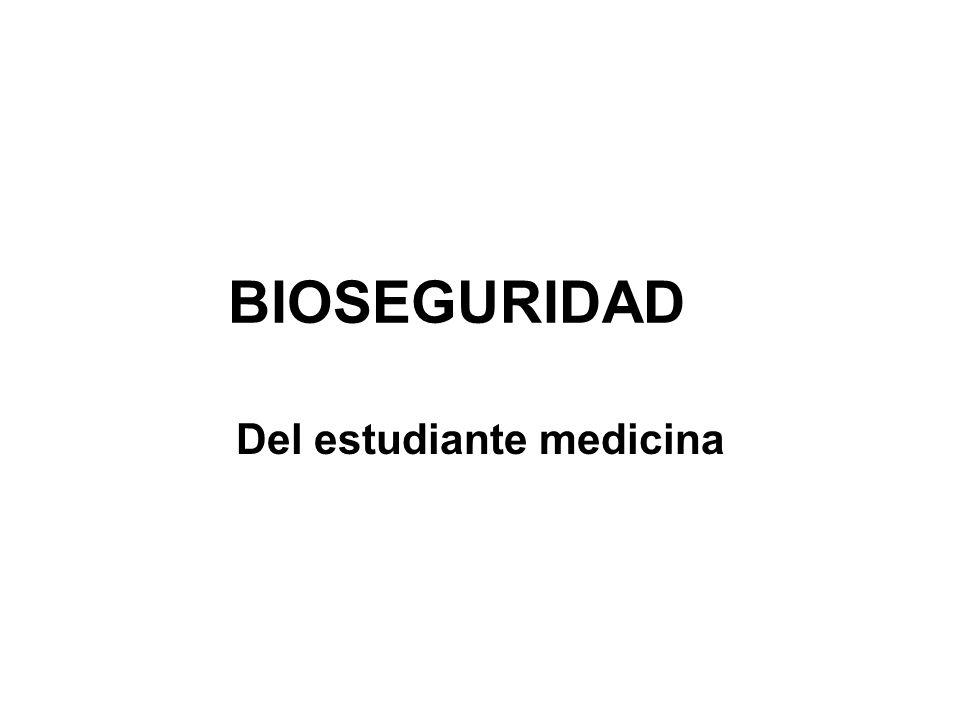 BIOSEGURIDAD Del estudiante medicina