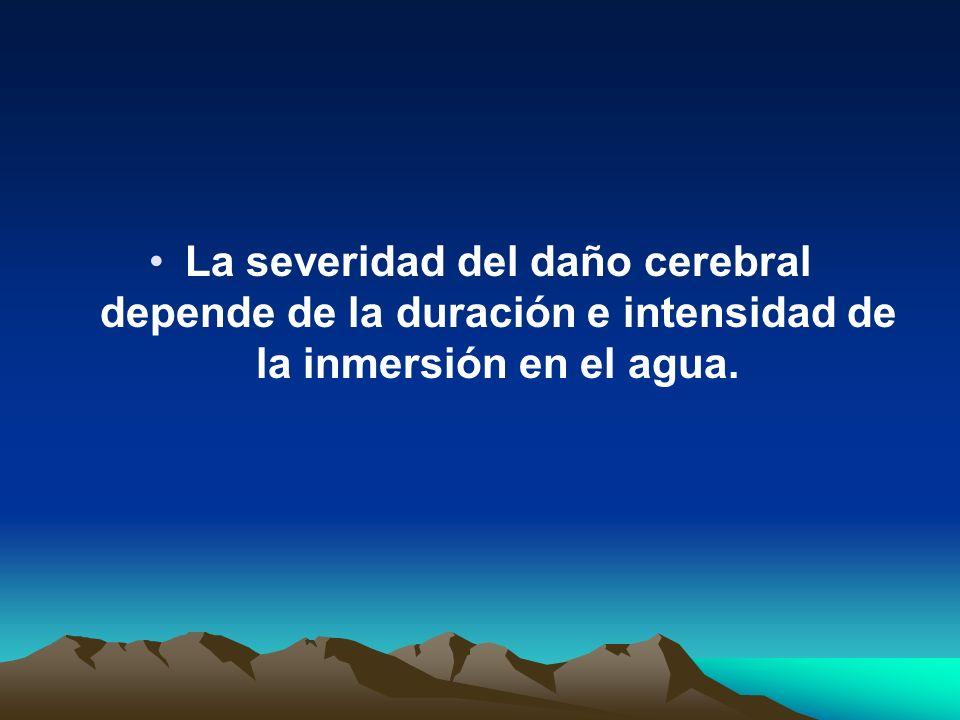 La severidad del daño cerebral depende de la duración e intensidad de la inmersión en el agua.