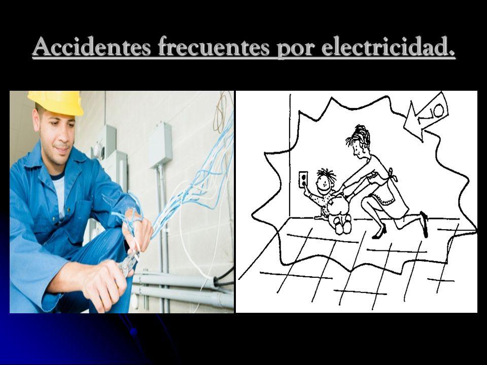 Accidentes frecuentes por electricidad.