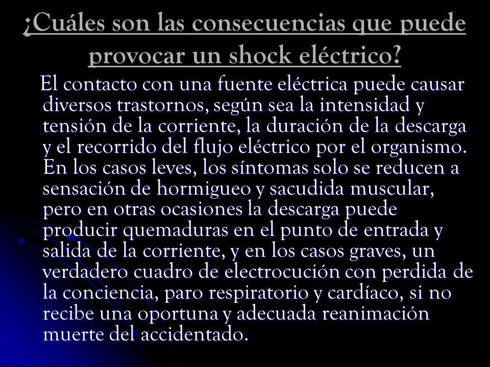 ¿Cuáles son las consecuencias que puede provocar un shock eléctrico? El contacto con una fuente eléctrica puede causar diversos trastornos, según sea
