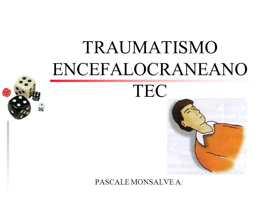 TRAUMATISMO ENCEFALOCRANEANO TEC PASCALE MONSALVE A.