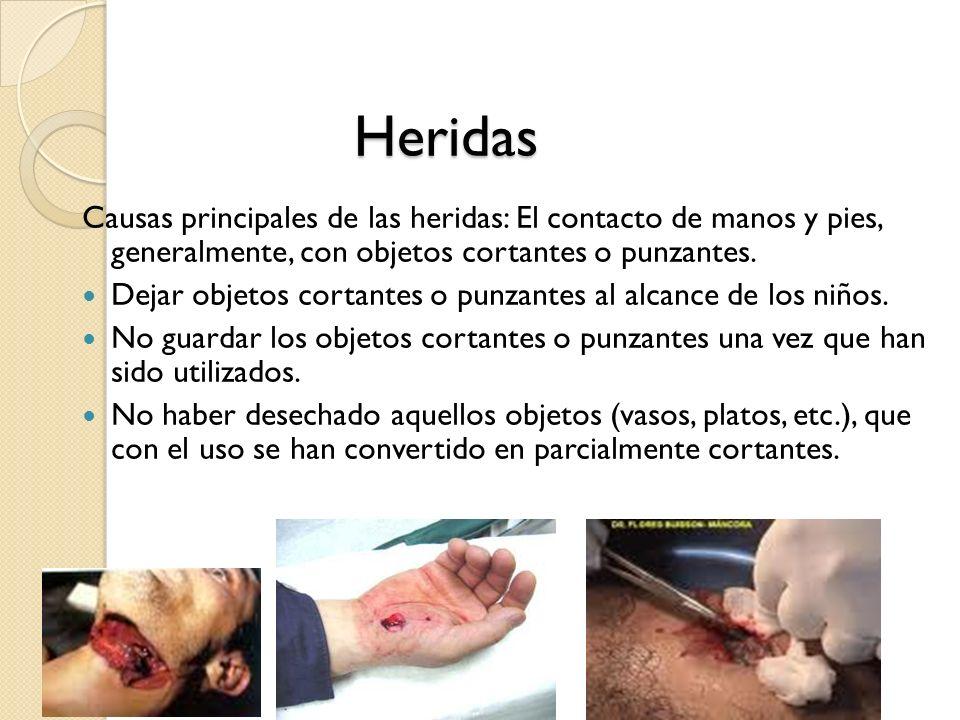 Heridas Causas principales de las heridas: El contacto de manos y pies, generalmente, con objetos cortantes o punzantes. Dejar objetos cortantes o pun