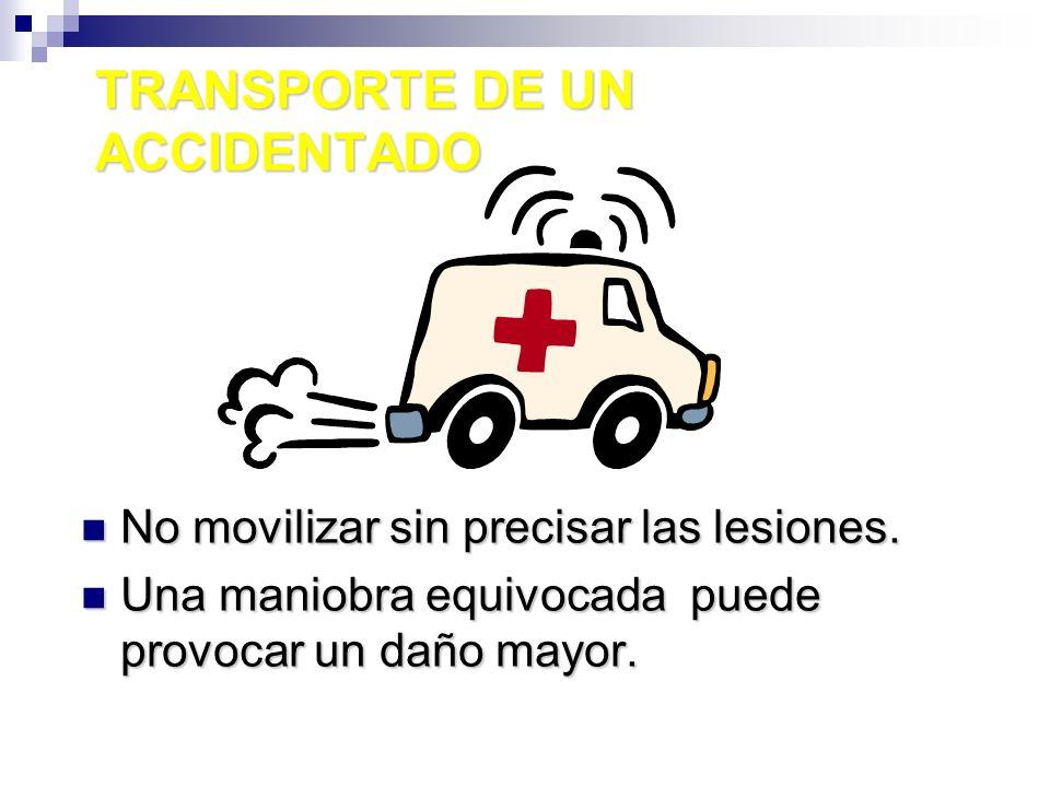 TRANSPORTE DE UN ACCIDENTADO Tipos de transporte: Tipos de transporte: 1) según numero de personas: 1) según numero de personas: 2) Según causa del accidente, tipo de lesiones y gravedad del lesionado.