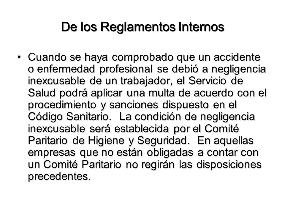 De los Reglamentos Internos Cuando se haya comprobado que un accidente o enfermedad profesional se debió a negligencia inexcusable de un trabajador, e