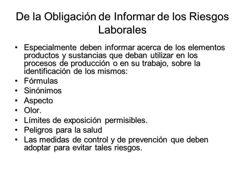 De la Obligación de Informar de los Riesgos Laborales Especialmente deben informar acerca de los elementos productos y sustancias que deban utilizar e