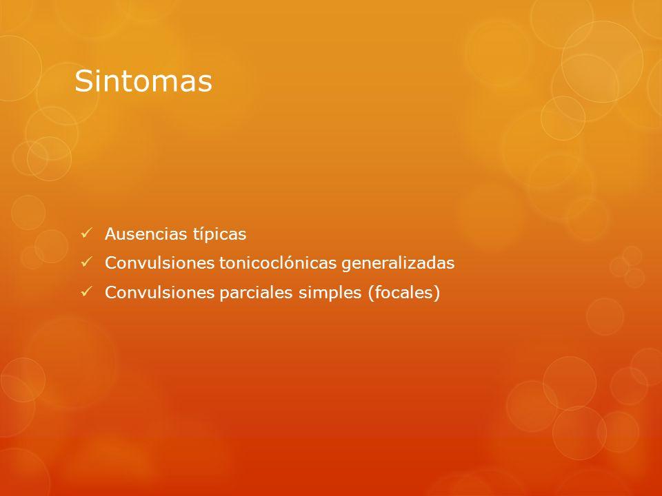 Sintomas Ausencias típicas Convulsiones tonicoclónicas generalizadas Convulsiones parciales simples (focales)