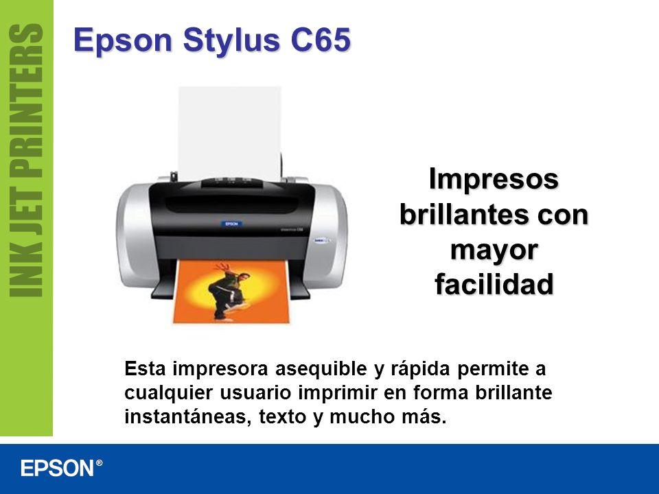 Epson Stylus C65 Proyectos impresos velozmente Negro: Hasta 17 ppm Textos en color y gráficos: Hasta 9 ppm Fotografía en colores: 10 cm x 15 cm: 1 min.
