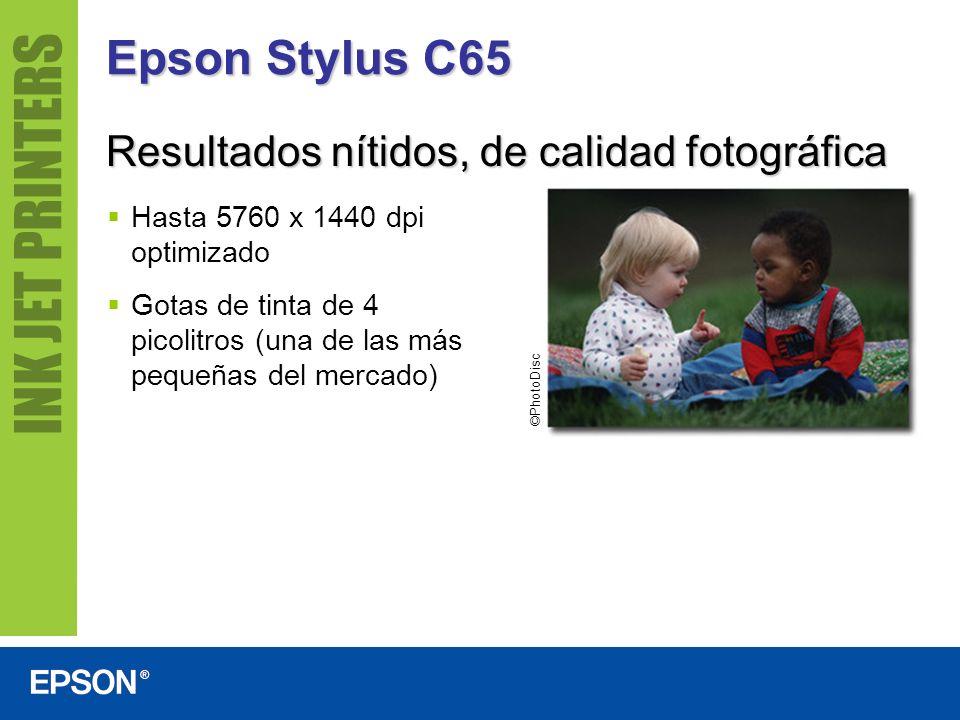 Epson Stylus C65 ©PhotoDisc Hasta 5760 x 1440 dpi optimizado Gotas de tinta de 4 picolitros (una de las más pequeñas del mercado) Resultados nítidos,