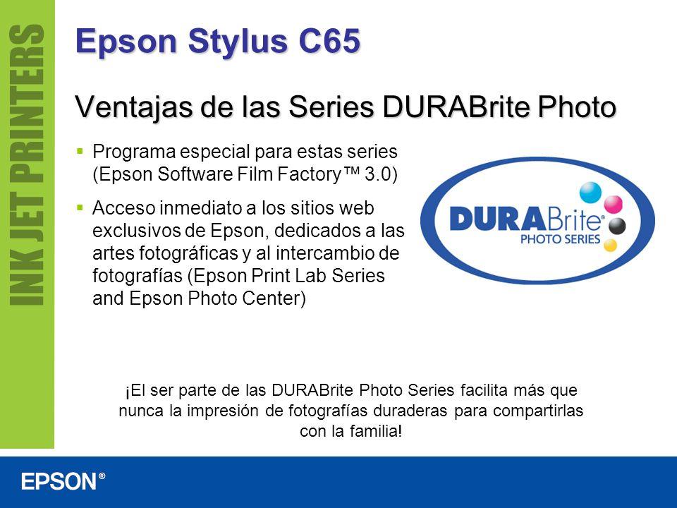 Epson Stylus C65 Ventajas de las Series DURABrite Photo Programa especial para estas series (Epson Software Film Factory 3.0) Acceso inmediato a los s