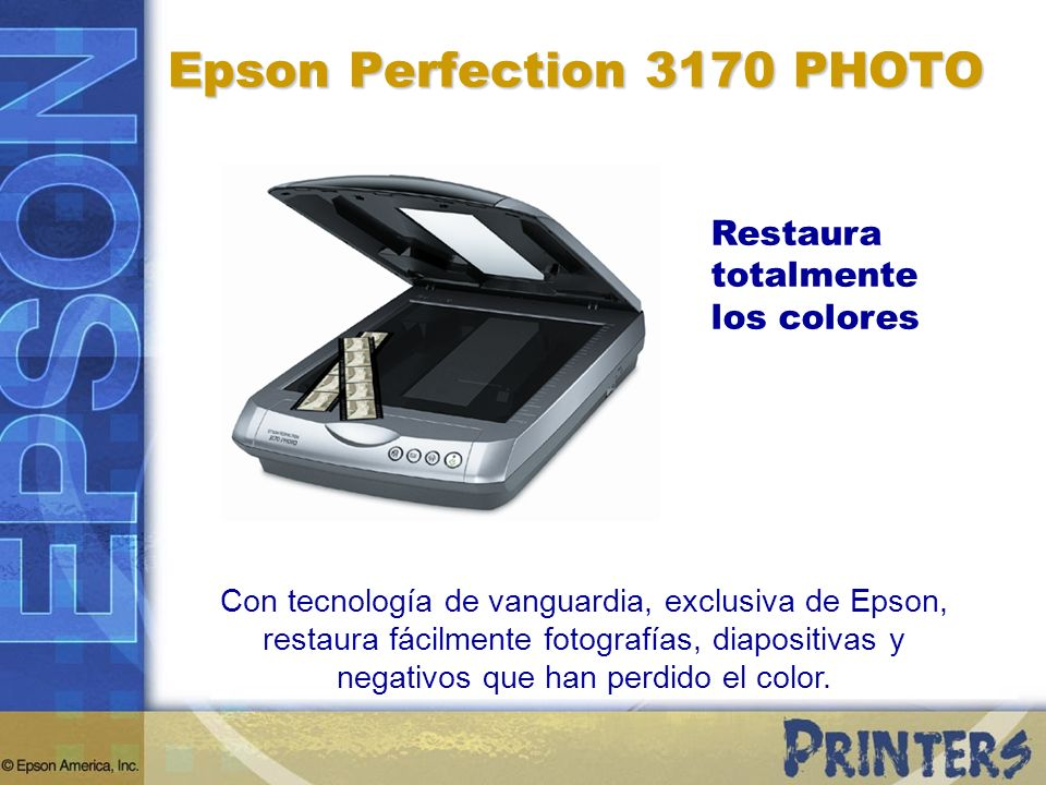 Restaura totalmente los colores Con tecnología de vanguardia, exclusiva de Epson, restaura fácilmente fotografías, diapositivas y negativos que han pe