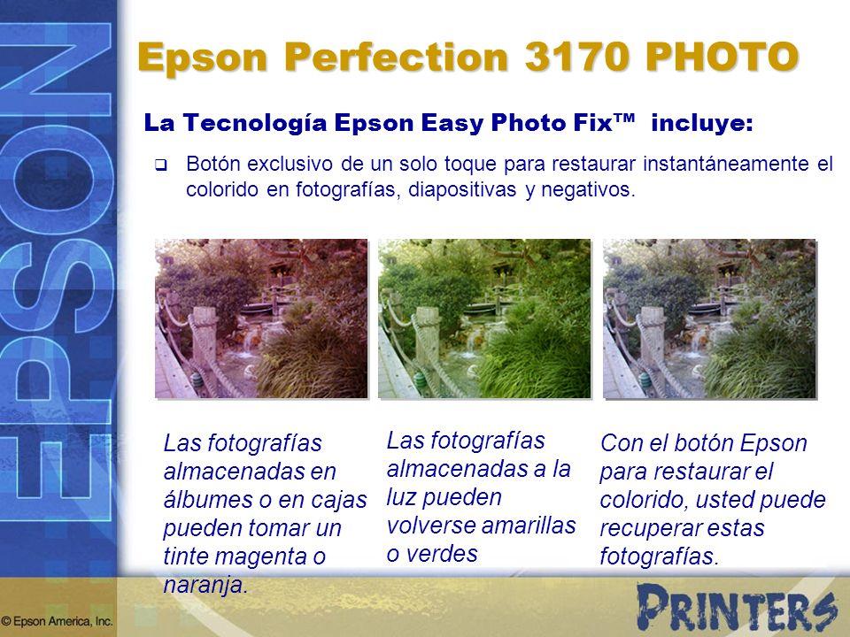 Epson Perfection 3170 PHOTO La Tecnología Epson Easy Photo Fix incluye: Botón exclusivo de un solo toque para restaurar instantáneamente el colorido e