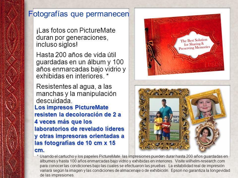 Fotografías que permanecen ¡Las fotos con PictureMate duran por generaciones, incluso siglos.