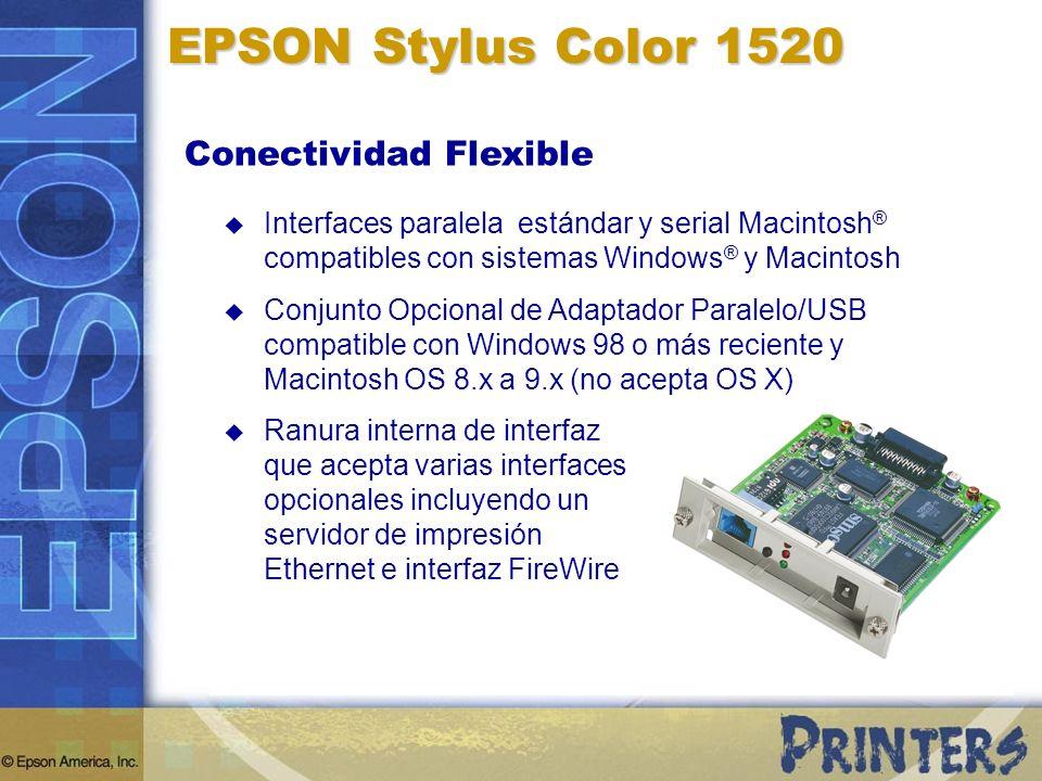EPSON Stylus Color 1520 Conectividad Flexible Interfaces paralela estándar y serial Macintosh ® compatibles con sistemas Windows ® y Macintosh Conjunt