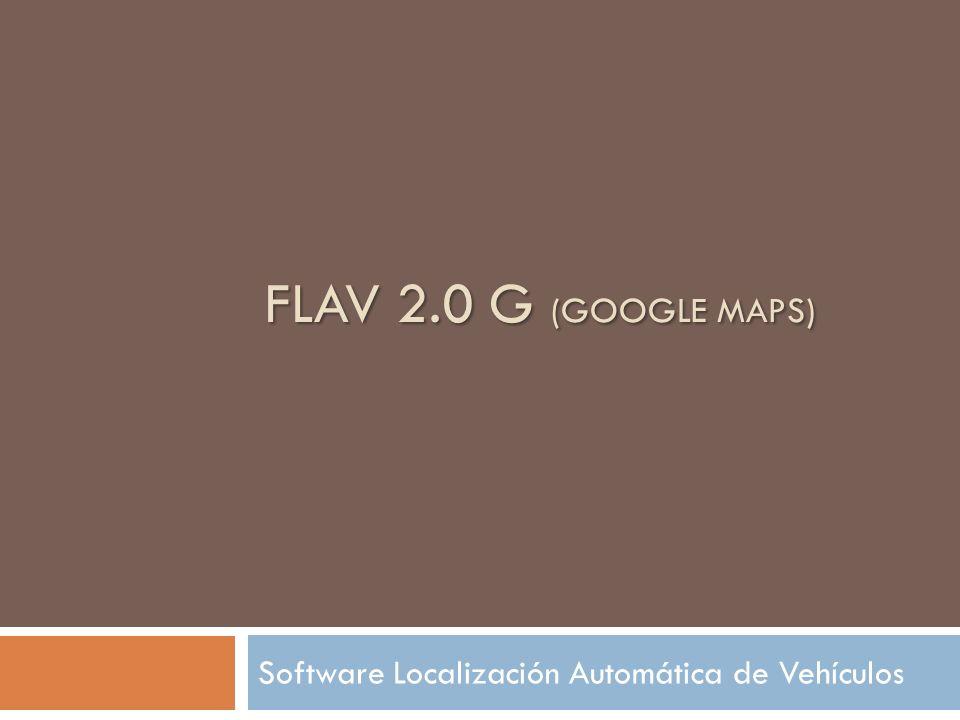 FLAV 2.0 G (GOOGLE MAPS) Software Localización Automática de Vehículos