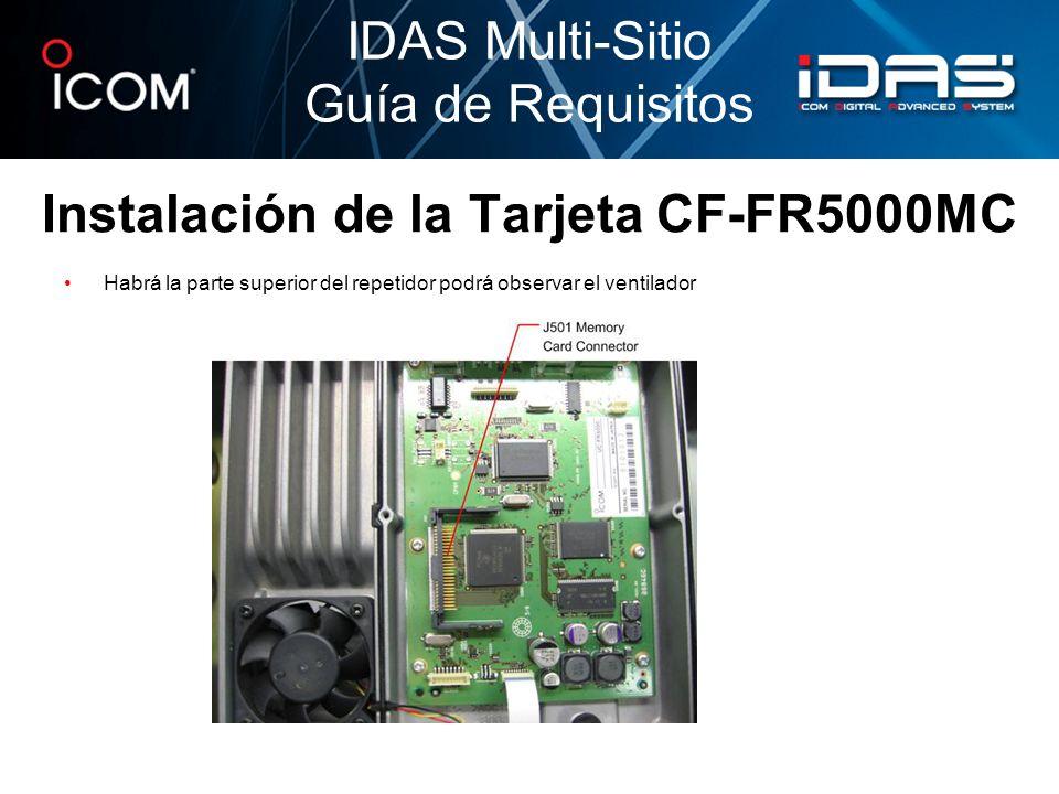 Instalación de la Tarjeta CF-FR5000MC Instale la tarjeta en el puerto J501, este seguro que el logo de ICOM y numero de parte puedan ser vistos Cierre el repetidor IDAS Multi-Sitio Guía de Requisitos