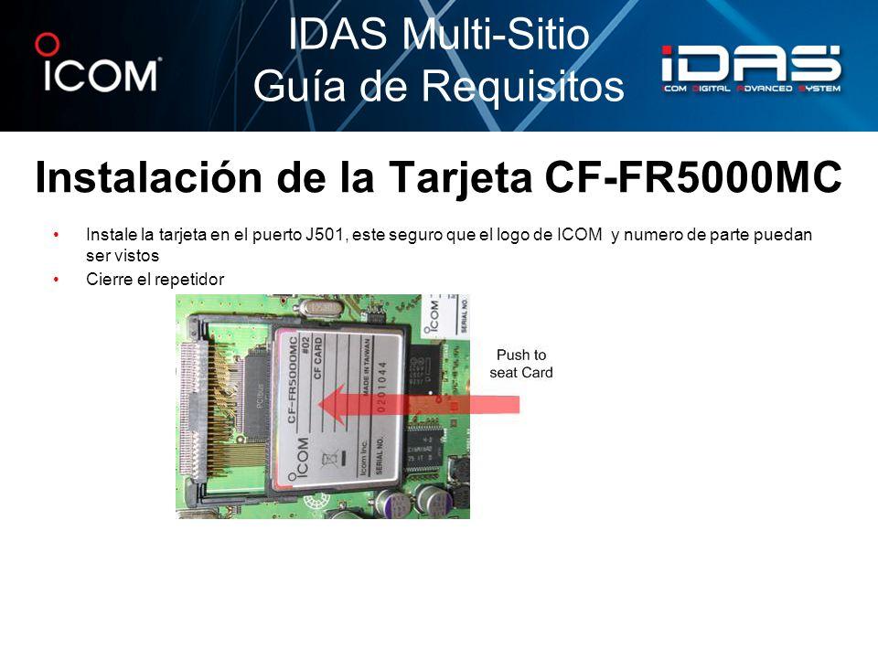 Firmware necesario para Multi-Sitio IDAS Multi-Sitio Guía de Requisitos EquipoTipo de FirmwareVersiónComo revisar el Firmware FR5000/UC FR5000 DSP (Digital) EX3063E1.6 o superiorPress and hold P0 and P3; turn ON FR5000/UC FR5000 Main (CPU) EX3063D1.7 o superiorPress and hold P0 and P3; turn ON.