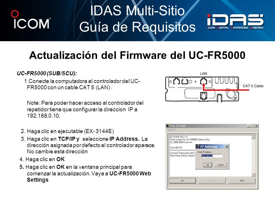 Actualización del Firmware del UC-FR5000 UC-FR5000 (SUB/SCU): 1.Conecte la computadora al controlador del UC- FR5000 con un cable CAT 5 (LAN). Note: P