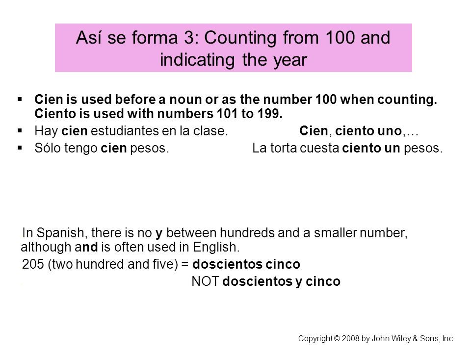 Así se forma 3: Counting from 100 and indicating the year Copyright © 2008 by John Wiley & Sons, Inc.