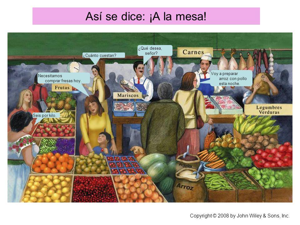 Copyright © 2008 by John Wiley & Sons, Inc.Así se dice: ¡A la mesa.