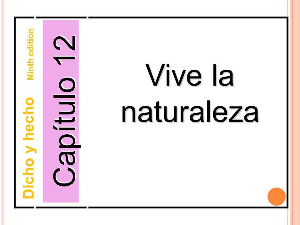 Capítulo 12 Vive la naturaleza Dicho y hecho Ninth edition