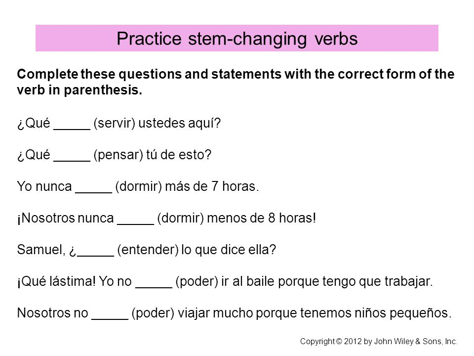 Complete these questions and statements with the correct form of the verb in parenthesis. ¿Qué _____ (servir) ustedes aquí? ¿Qué _____ (pensar) tú de