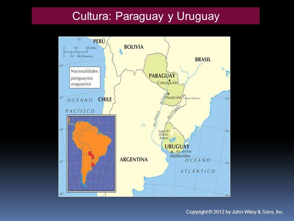 Cultura: Paraguay y Uruguay Copyright © 2012 by John Wiley & Sons, Inc.