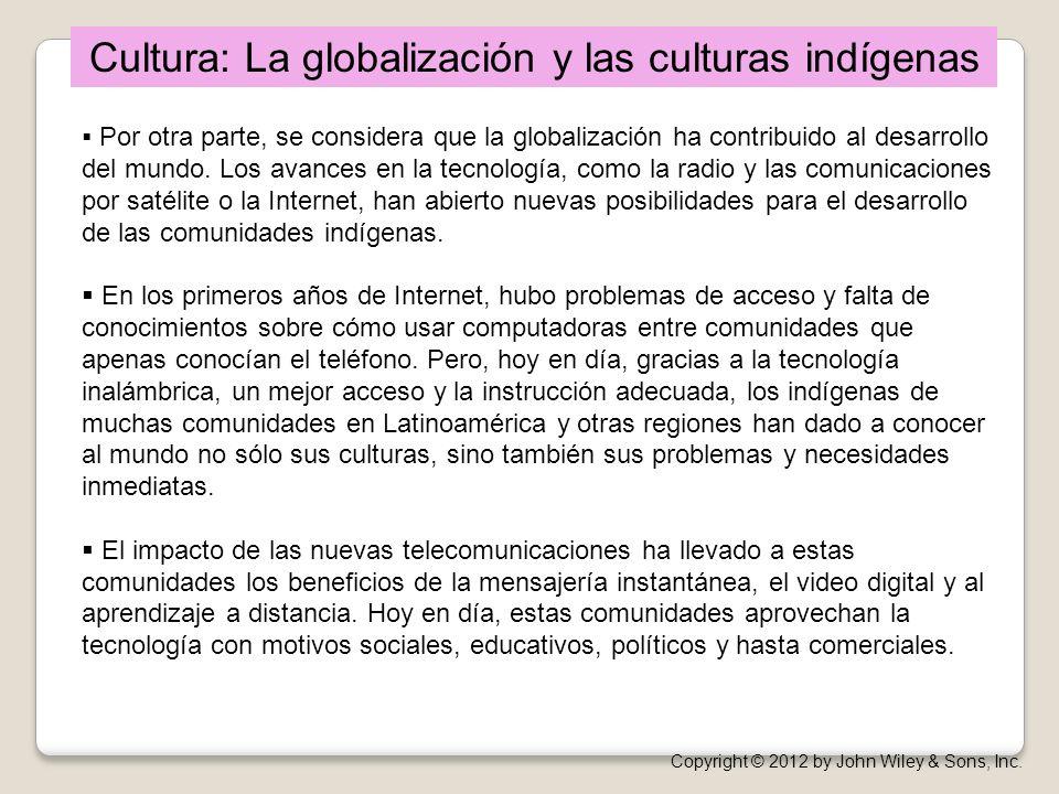 Por otra parte, se considera que la globalización ha contribuido al desarrollo del mundo. Los avances en la tecnología, como la radio y las comunicaci