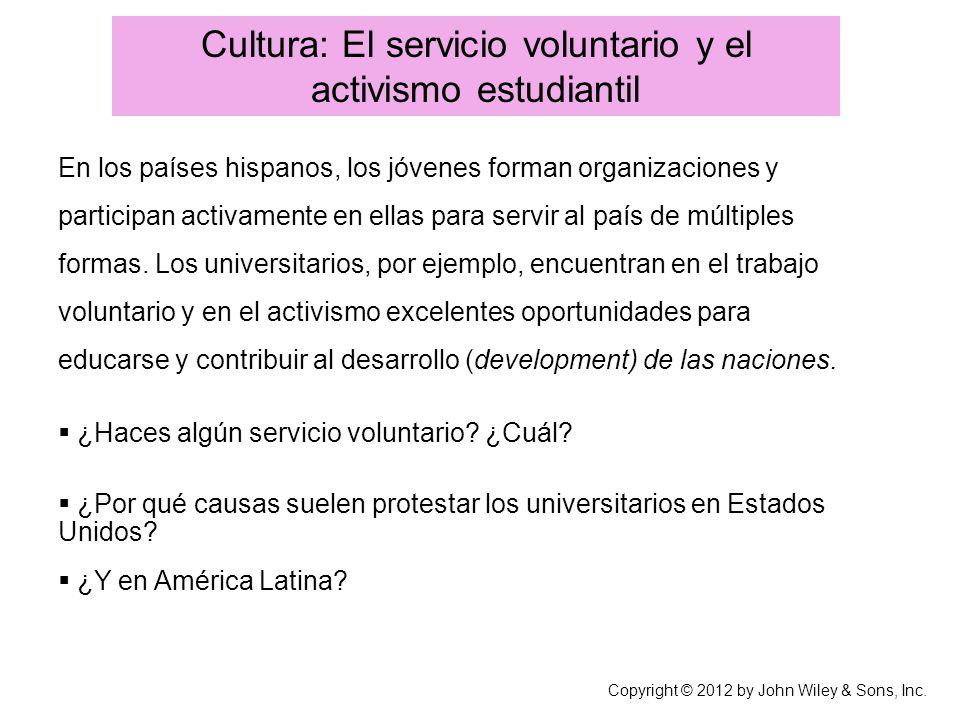 Cultura: El servicio voluntario y el activismo estudiantil En los países hispanos, los jóvenes forman organizaciones y participan activamente en ellas para servir al país de múltiples formas.