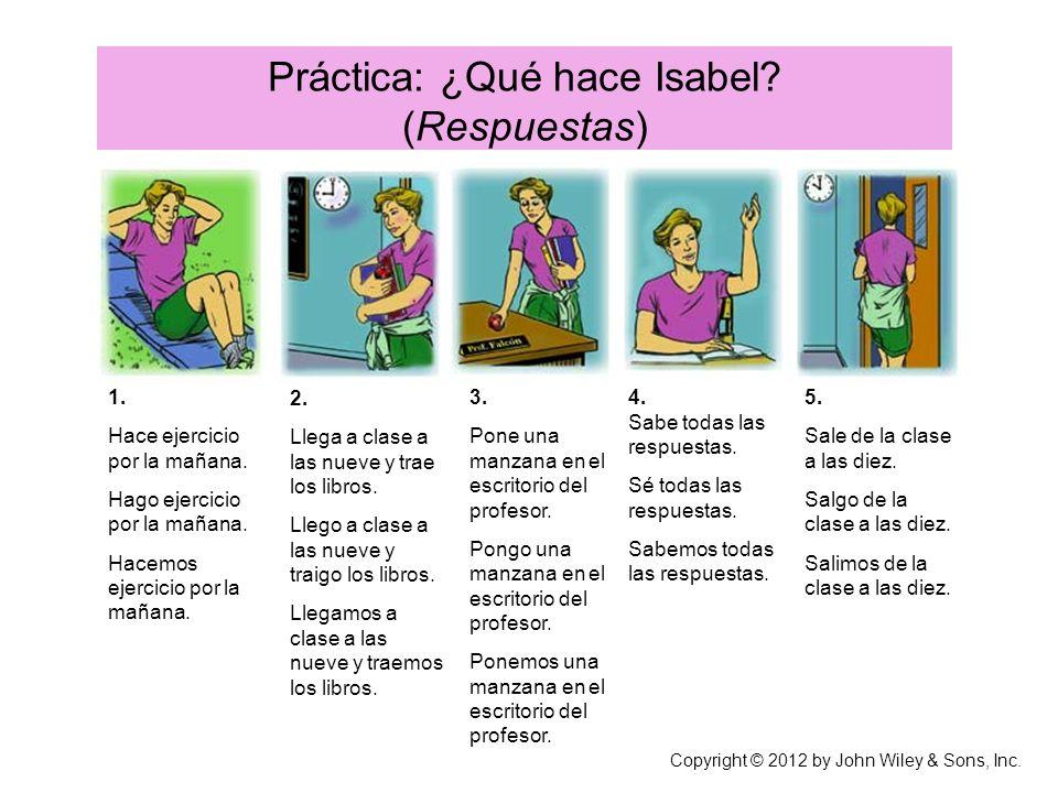 Práctica: ¿Qué hace Isabel.(Respuestas) 1. Hace ejercicio por la mañana.
