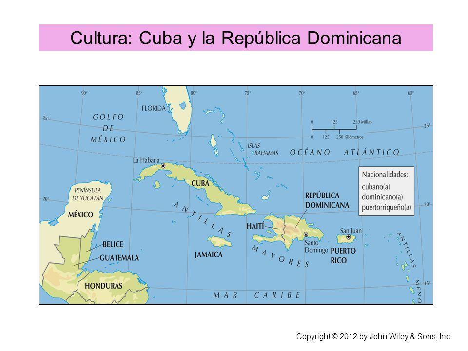 Cultura: Cuba y la República Dominicana Copyright © 2012 by John Wiley & Sons, Inc.