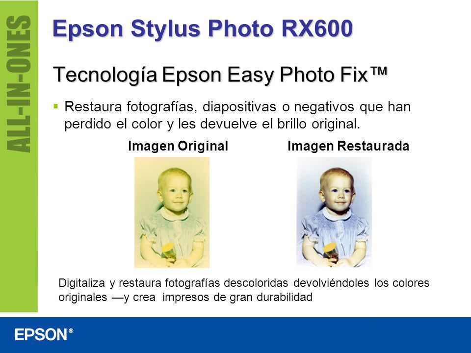 Epson Stylus Photo RX600 Tecnología Epson Easy Photo Fix Restaura fotografías, diapositivas o negativos que han perdido el color y les devuelve el bri