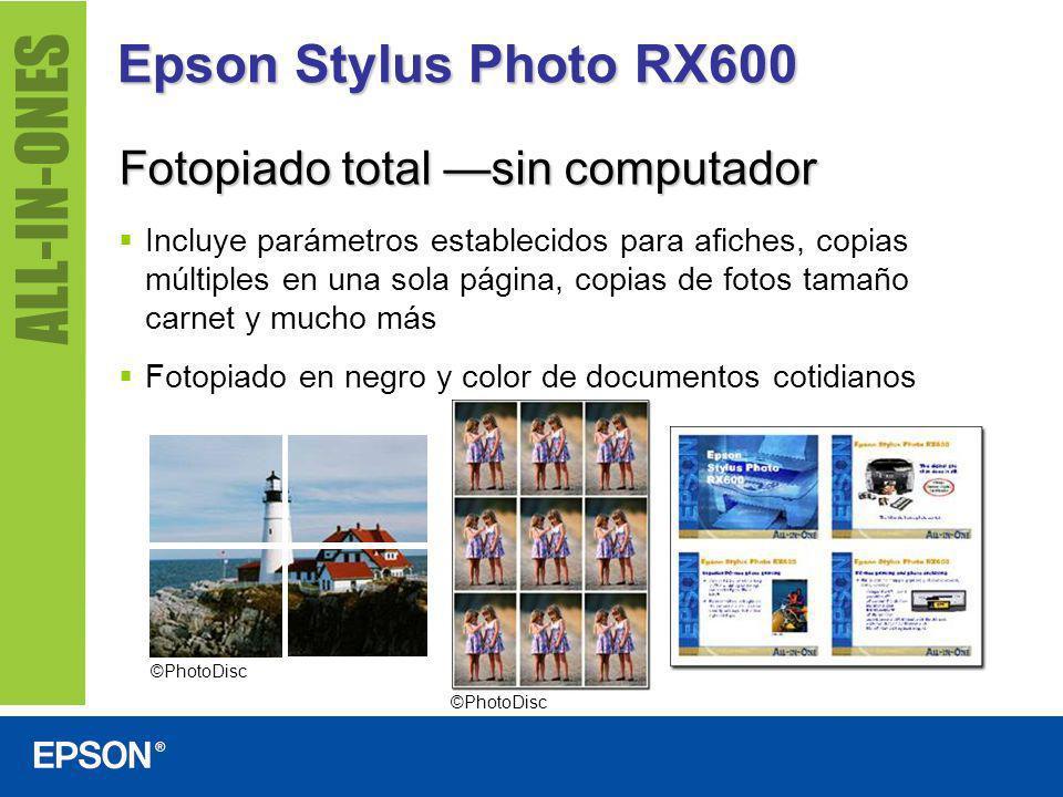 Epson Stylus Photo RX600 Fotopiado total sin computador Incluye parámetros establecidos para afiches, copias múltiples en una sola página, copias de f