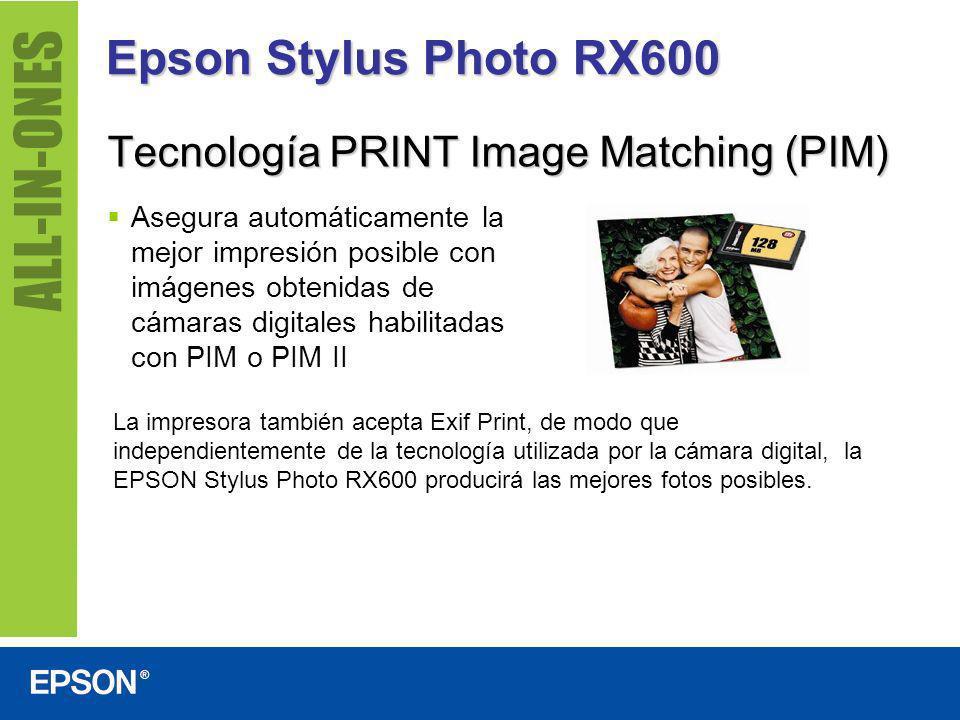 Epson Stylus Photo RX600 Tecnología PRINT Image Matching (PIM) Asegura automáticamente la mejor impresión posible con imágenes obtenidas de cámaras di